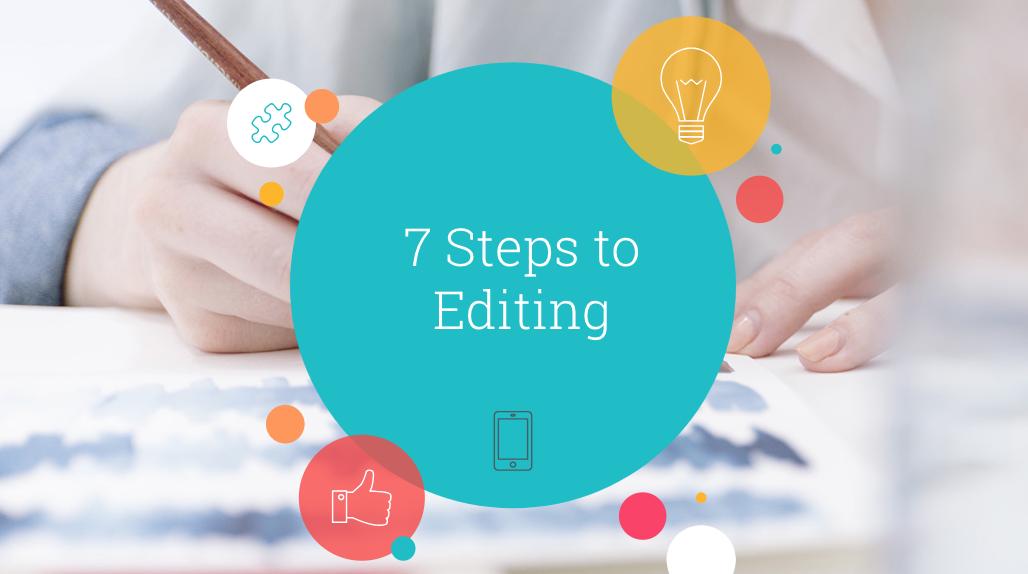 7 Steps to Editings